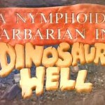 'A Nymphoid Barbarian in Dinosaur Hell' (1991)