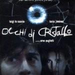 'Occhi di Cristallo' (2004.)